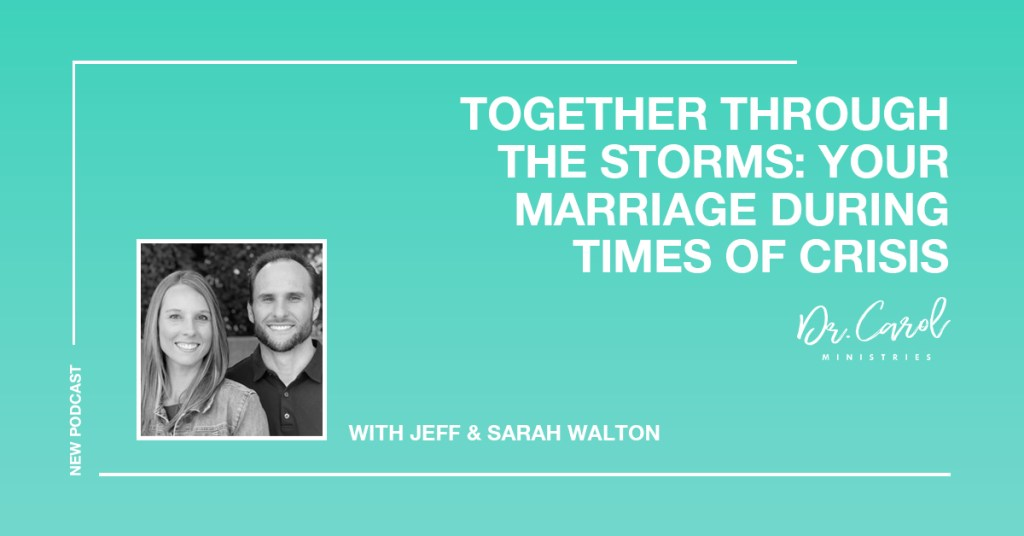 Together Through the Storms: Preserving Your Marriage During Times of Crisis