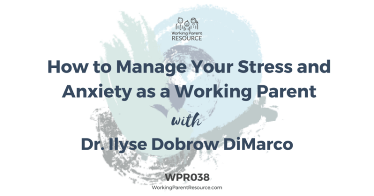 stress and anxiety as a working parent
