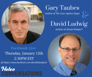 Facebook Live with Dr. Ludwig and Gary Taubes