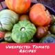 Unexpected Tomato Recipes
