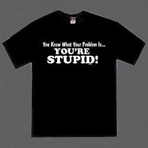 stupid-tee-shirt.jpg
