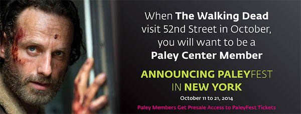 2014 PaleyFest New York: Dates Announced; The Walking Dead Set for Opening Night