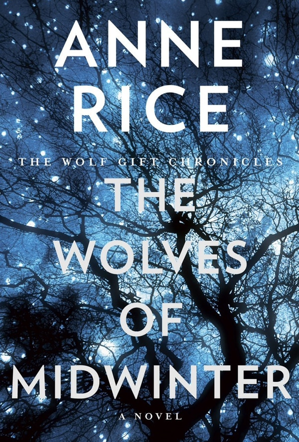 Anne Rice Reveals the Cover Art for The Wolves of Midwinter; Pre-sales Now Open