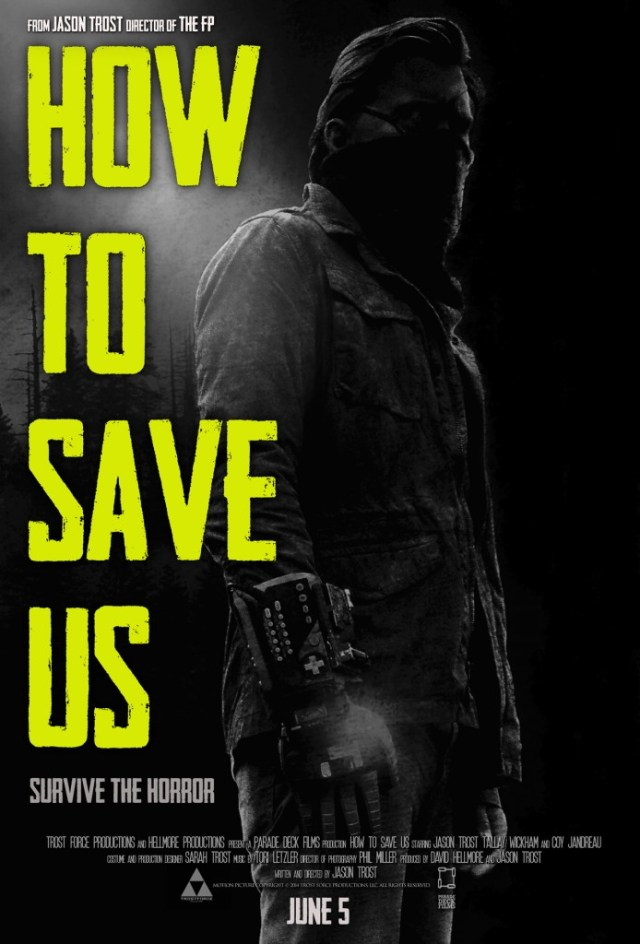 HTSU Poster FInal1 694x1024 - Jason Trost Knows How to Save Us; New Poster and Trailer Released!