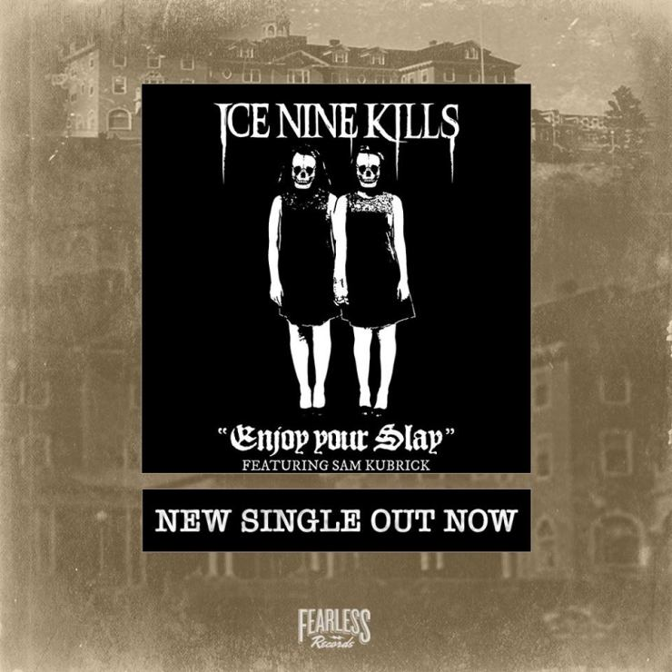 iceninekillsenjoyyourslaysingle - Ice Nine Kills Celebrates The Shining Anniversary With Themed Track That Includes Stanley Kubrick's Grandson!