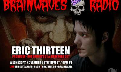 eric thirteen brainwaves - TONIGHT! #Brainwaves Episode 68: Producer Eric Thirteen: Rob Zombie's 31 and Adam Rifkin's Director's Cut