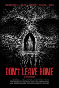 dontleavehomeposter 203x300 - Exclusive DON'T LEAVE HOME Clip Reveals the Mysterious Terror of a Missing Child