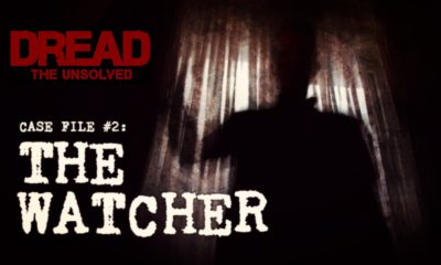 "watcher header 01a - DREAD: THE UNSOLVED Episode 2 ""The Watcher"" Premieres Tomorrow!"
