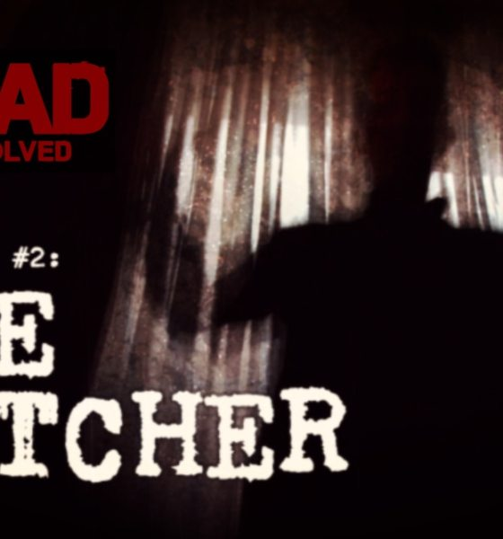 """watcher header 01a - DREAD: THE UNSOLVED Episode 2 """"The Watcher"""" Premieres Tomorrow!"""