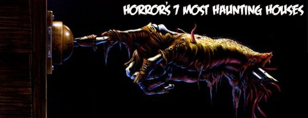 houseslids - Horror's 7 Most Haunting Houses