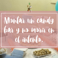 Montar un candy bar y no morir en el intento.