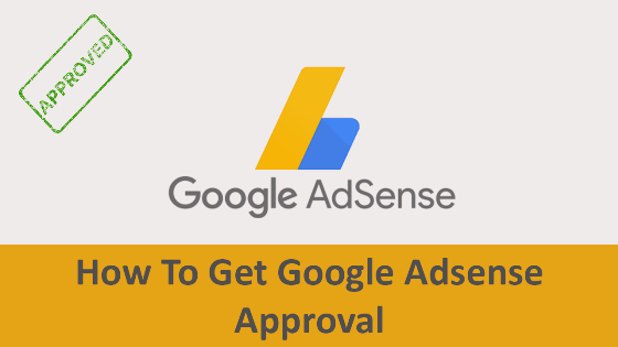 How to get google adsense approval?