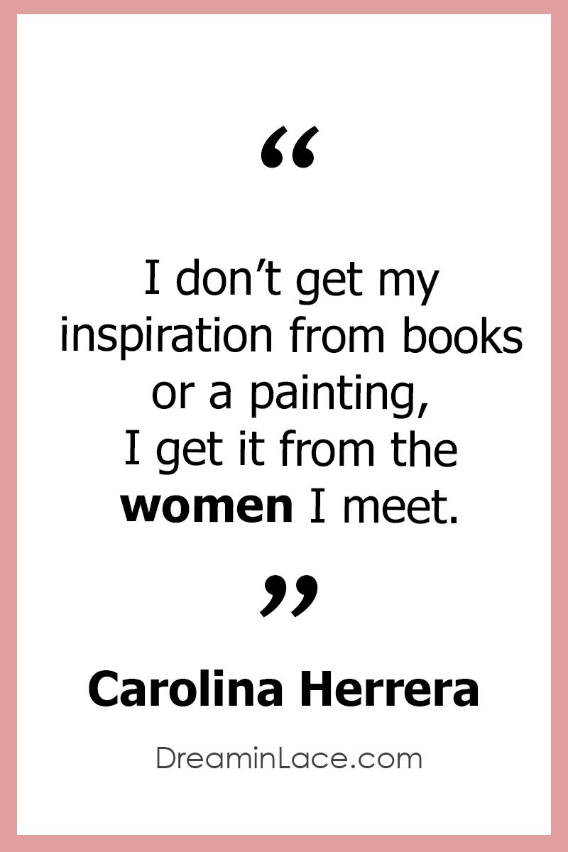 Inspiring Women's Day Quote by Carolina Herrera #WomensDay #CarolinaHerrera #Quotes