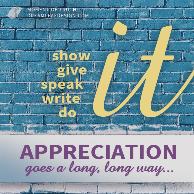Inspiration - Show Appreciation | www.DreamleafDesign.com