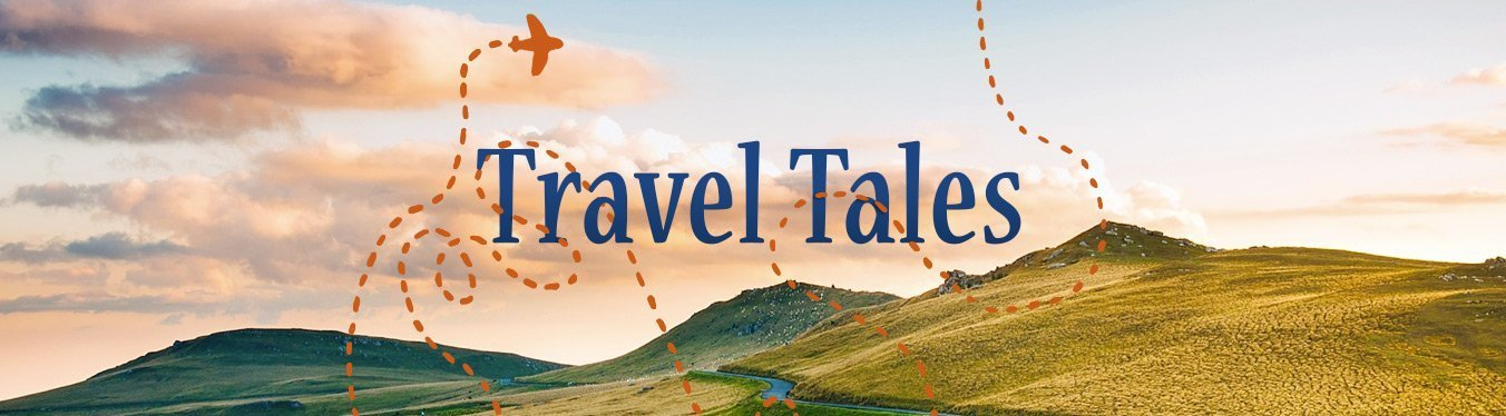 Travel Tales. Travel that changed our lives.