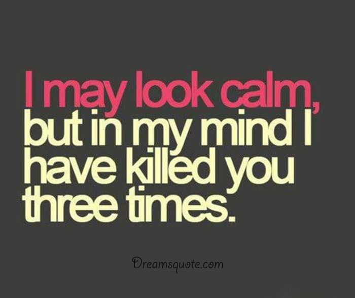 funny sayings about life my mind always killed three times