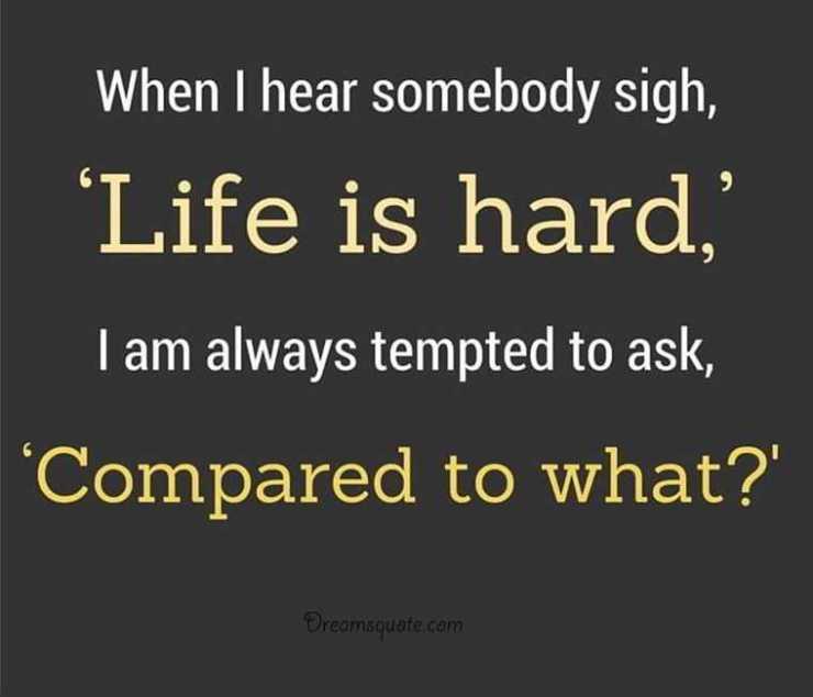 Life Quotes and sayings 'Life is hard' Inspirational sayings