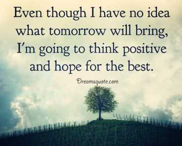 Positive quotes about life Think Positive and hope for the best quotes