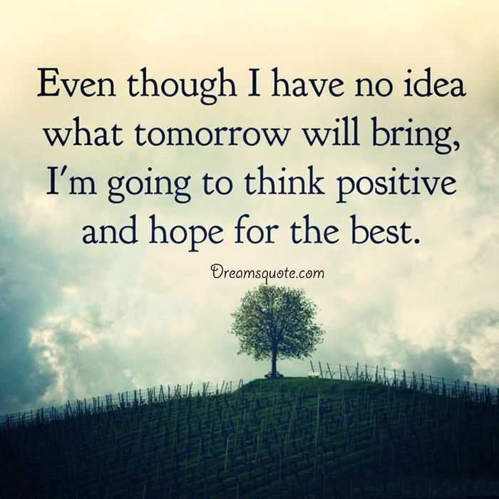Quotes Hope Interesting Positive Quotes About Life 'think Positive And Hope For The Best