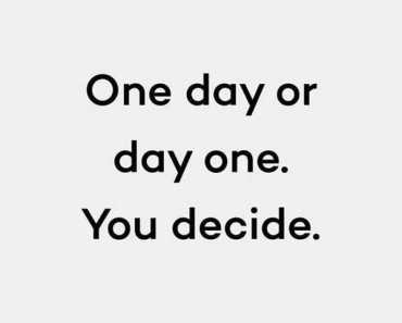 Inspirational Quotes about life One Day You Decide Quotes on Life