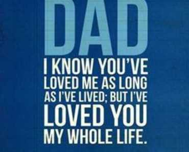 Best Fathers Day Quotes Dad I Loved You My Whole Life – Fathers Day Messages