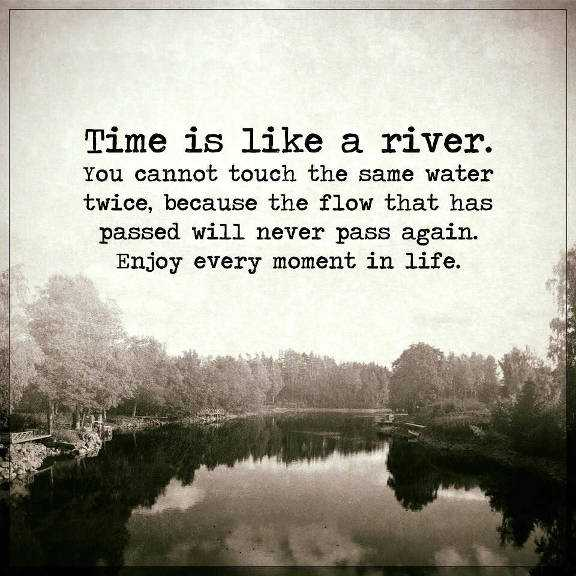 Inspirational Life Quotes Life Sayings Time Is Like A River Never Custom Inspirational Quotes About Life