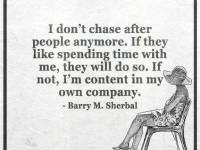 Inspirational life quotes About life I Don't Chase After people Anymore