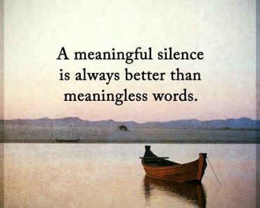 Inspirational life quotes Silence Always Better Than meaningless Words