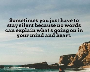 Inspirational life quotes Sometimes You Just Have To Stay Silent