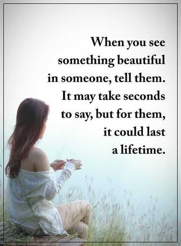 Positive Quotes: When You See Something Beautiful Life Quotes