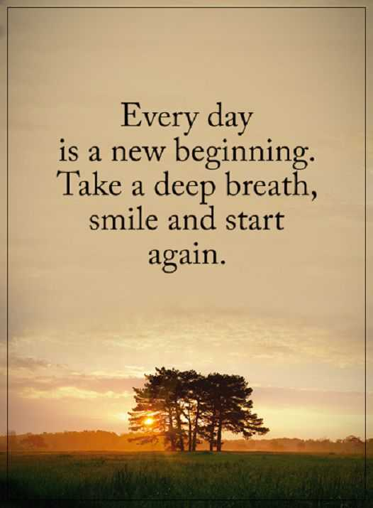 Positive Quotes About Life: Take A Deep Breath, Every Day Start Again