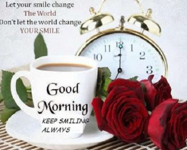 Good Morning Quotes Keep Smiling Always Good Morning, My Love