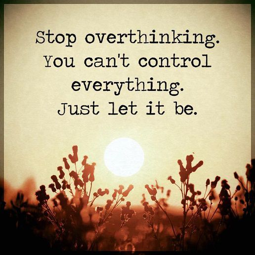 Positive Life Quotes: Inspirational Sayings Just Let It Be, You Canu0027t  Control Everything