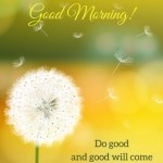 Good Morning Quotes Life sayings Good Morning Do Good
