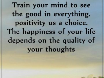 Positive Life Quotes Positive sayings Train your mind To See Positivity Always