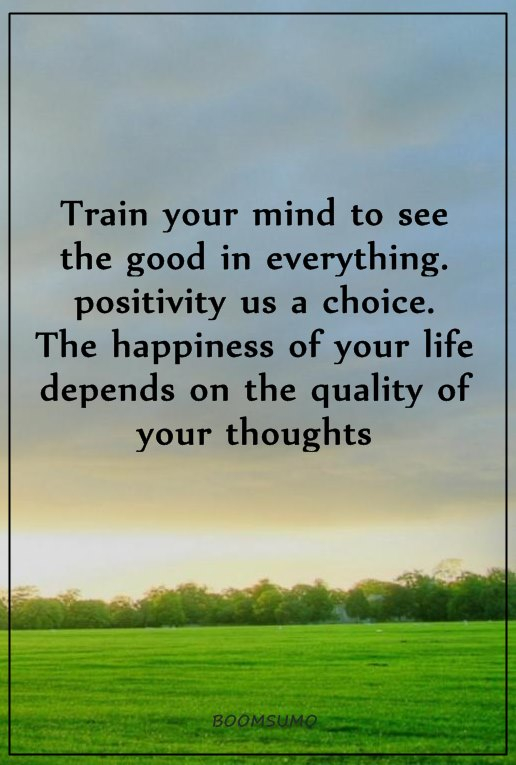 Positive Life Quotes Sayings Train Your Mind To See Positivity Always