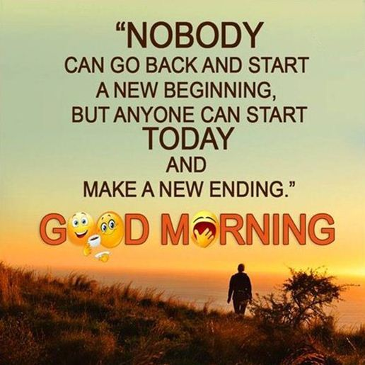 Good Morning Quotes Life Sayings Nobody Go Back Start New Start Classy Morning Life Quotes