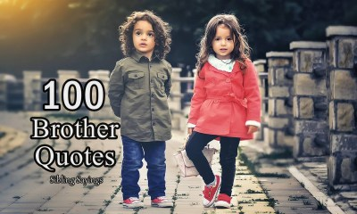 The 100 Greatest Brother Quotes And Sibling Sayings