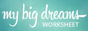 Download the Big Dreams worksheet
