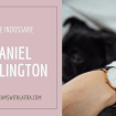 Come indossare Daniel Wellington