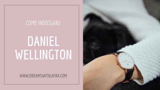 Come indossare Daniel Wellington