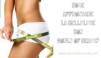 Box ultra slim World of Beauty: cellulite come affrontarla