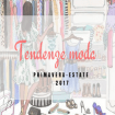 Tendenze moda PRIMAVERA-ESTATE 2017