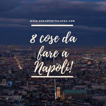 8 motivi per vedere Napoli