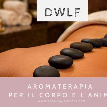 Aromaterapia per il corpo e l'anima