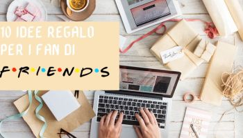 10 idee regalo per i fan di FRIENDS