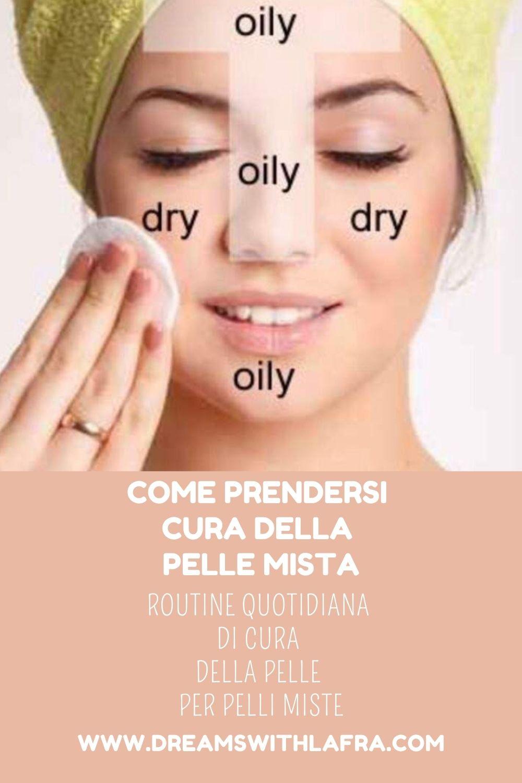 Routine quotidiana di cura della pelle per pelli miste