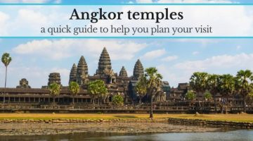 Angkor temples: a quick guide to help you plan your visit
