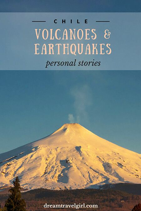 Personal stories of volcanoes and earthquakes in Chile