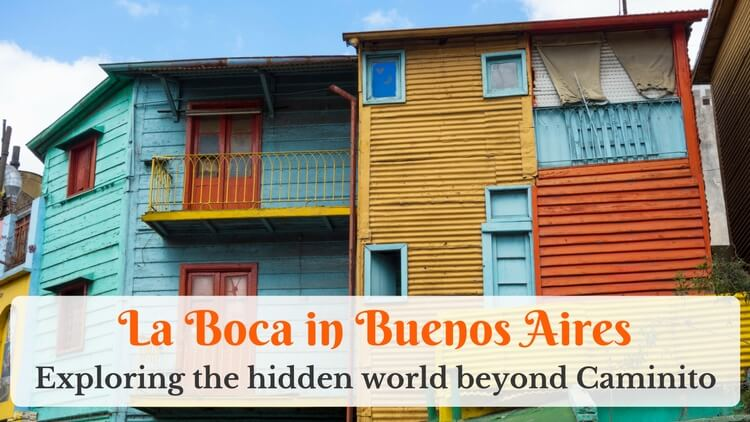 La Boca in Buenos Aires: exploring the hidden world beyond Caminito